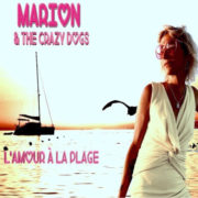 Marion & The Crazy Dogs L'amour à la plage