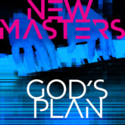 NEW MASTERS God's Plan