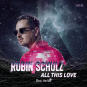 Robin Schulz All This Love (feat. Harloe)