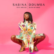 Sabina Ddumba Blow my mind (feat. Mr Eazi)