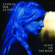 Alice On The Roof La Fille sur le Toit