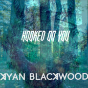 KYAN BLACKWOOD HOOKED ON YOU