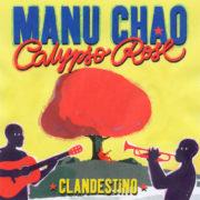 Manu Chao & Calypso Rose Clandestino feat.Calypso Rose