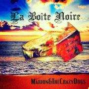 Marion & The Crazy Dogs La Boite Noire
