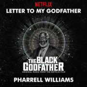 Pharell Williams ( BO - The Black Godfather) Letter to my Godfather