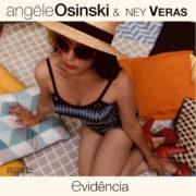 ANGELE OSINSKI & NEY VERAS EVIDENCIA