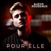 Alexis ROUSSIAUX Pour elle