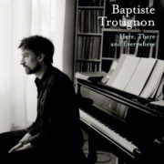 Baptiste Trotignon Here There and Everywhere