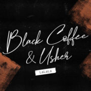 Black Coffee & Usher Black Coffee & Usher - LaLaLa