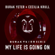 Burak Yeter & Cecilia Krull My Life Is Going On (Burak Yeter Remix)