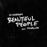 Ed Sheeran feat. Khalid Beautiful People