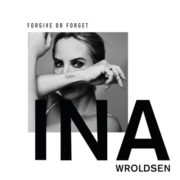 Ina Wroldsen Forgive or Forget