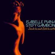 Isabelle Piana & Stefy Gamboni Seule la nuit Solo la notte