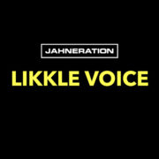 Jahneration Likkle Voice