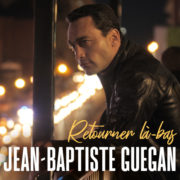 Jean-Baptiste Guegan Retourner l+á-bas