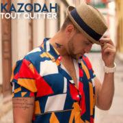 Kazodah Tout quitter