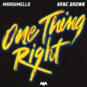 Marshmello ft. kane Brown One thing right