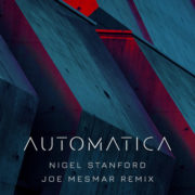 Nigel Stanford Automatica - Joe Mesmar Remix