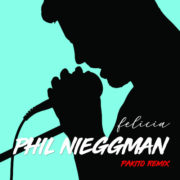 Phil Nieggman Felicia (Pakito Remix)