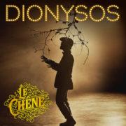 Dionysos Le Chêne