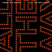 Jimmy Eat World All The Way (Stay)