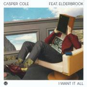 Casper Cole I Want It All Feat. Elderbrook