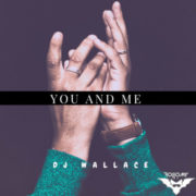Dj Wallace You And Me