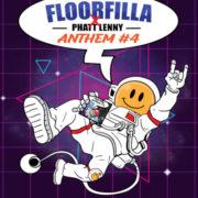 FLOORFILLA X PHATT LENNY ANTHEM # 4