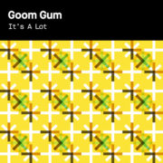 Goom Gum It's A Lot