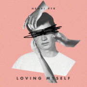 Henri PFR Loving Myself (feat. Raphaella)