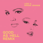 Lizzo Good As Hell Remix Feat. Ariana Grande