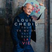 Louis Chedid Tout Ce Qu'on Veut Dans La Vie