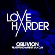 Love Harder Oblivion