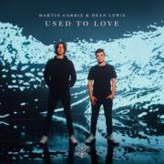 Martin Garrix feat. Dean Lewis (Radio Edit) Used To Love