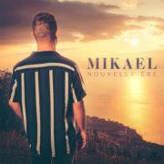 Mikael - Nouvelle ère