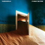 Tame Impala It Might Be Time