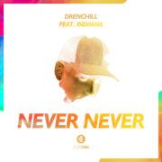 Drenchill feat. Indiiana Never Never