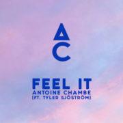 Antoine Chambe Antoine Chambe - Feel It (Ft. Tyler Sj+Âstr+Âm)