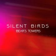 BEAR'S TOWERS Silent Birds