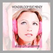 Wonderloop feat Mendy Keep on dancing