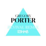 Gregory Porter Revival (R3HAB Remix)
