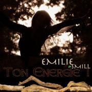 Emilie SmiLL Ton Energie ! (New Version)