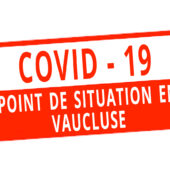 COVID19 - POINT DE SITUATION EN VAUCLUSE