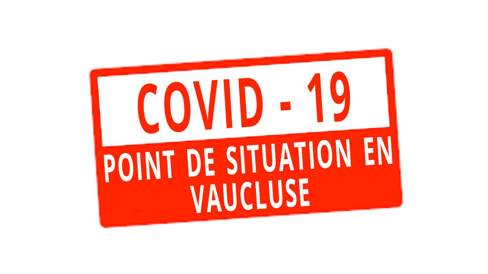 COVID19 - POINT DE SITUATION EN VAUCLUSE