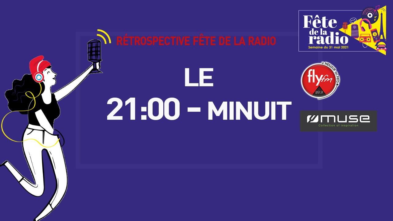 Le 21h00-Minuit - SPÉCIAL FÊTE DE LA RADIO